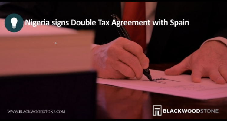 Nigeria And Spain Sign Double Tax Agreement Blackwood Stone